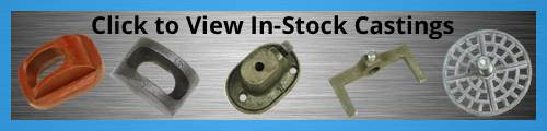 In-Stock Castings - Custom Manufacturing Hardware from Tengco, Inc.